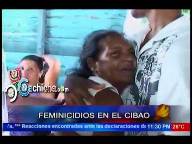 Dos Femicidio En El Cibao #NoticiaSIN #Video